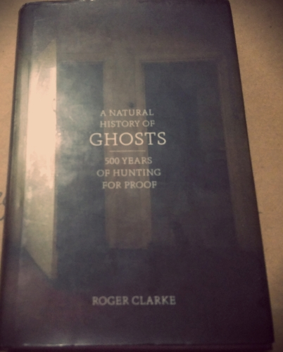 a natural history of ghosts by roger clarke