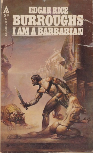 I am a barbarian Edgar Rice Burroughs