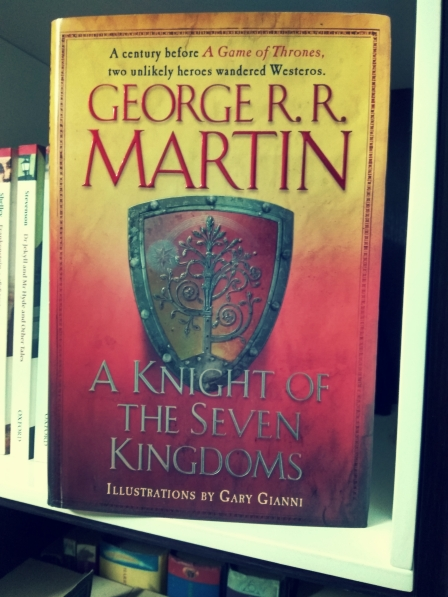 A Knight of the Seven Kingdoms George R.R. Martin